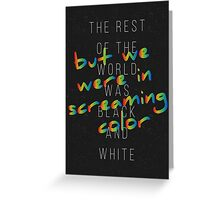 We Were in Screaming Color Greeting Card