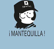 ¡ Viva Mantequilla ! Unisex T-Shirt