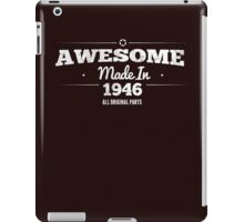 Awesome Made in 1946 All Original Parts  iPad Case/Skin