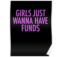 GIRLS JUST WANNA HAVE FUND$ BEYONCE Poster