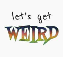 Let's Get Weird One Piece - Long Sleeve