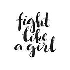 Fight like a girl  by Anastasiia Kucherenko