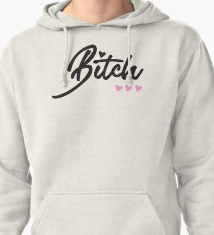 BITCH Pullover Hoodie