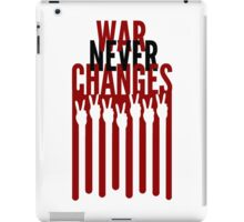 War Never Changes iPad Case/Skin