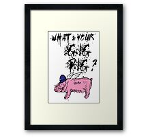 What's Your Gig Pig? Framed Print