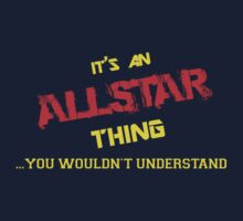 It's an ALLSTAR thing, you wouldn't understand !! by itsmine