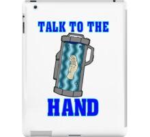 Talk to the Hand iPad Case/Skin