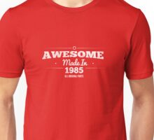 Awesome Made in 1985 All Original Parts Unisex T-Shirt