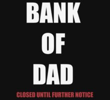 BANK OF DAD CLOSED UNTIL FURTHER NOTICE by Greig Nicholson