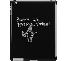 Buffy Will Patrol Tonight (Inverted) iPad Case/Skin