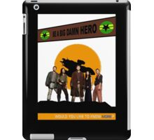 Be A Big Damn Hero iPad Case/Skin