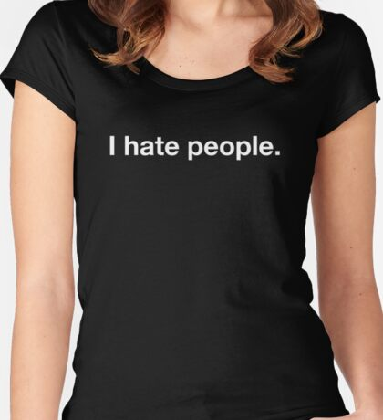 I hate people. Women's Fitted Scoop T-Shirt
