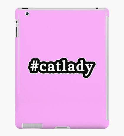 Cat Lady - Hashtag - Black & White iPad Case/Skin