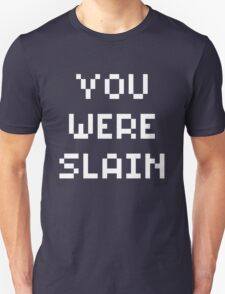 You Were Slain White Font T-Shirt