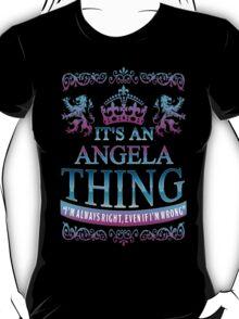 it's an ANGELA thing T-Shirt