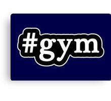 Gym - Hashtag - Black & White Canvas Print