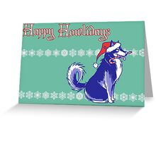 Happy Howlidays Greeting Card