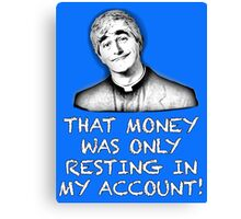 FATHER TED - MONEY Canvas Print