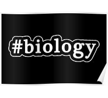 Biology - Hashtag - Black & White Poster