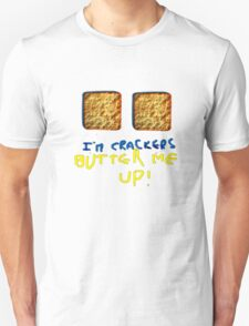 I'm crackers - butter me up T-Shirt
