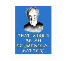 FATHER JACK HACKETT - ECUMENICAL MATTER Art Print