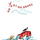 don't do drugs by yabloko4