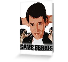 SAVE FERRIS Greeting Card