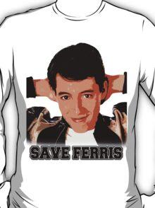 SAVE FERRIS T-Shirt