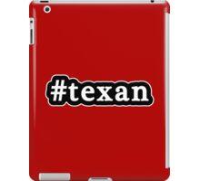 Texan - Hashtag - Black & White iPad Case/Skin