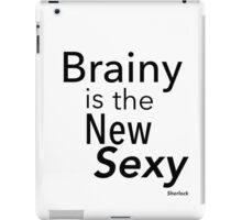 Brainy is the new sexy iPad Case/Skin