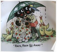 Golliwogs saying Rain Rain Go Away Poster