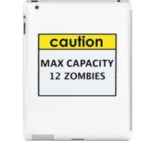 Max Capacity 12 Zombies iPad Case/Skin