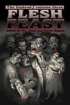 "Cover for the book ""The Undead: Flesh Feast Vol. III"" by Eric Turowski"