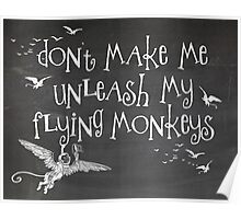 Wizard of Oz Inspired - Don't Make Me Release My Flying Monkeys - Chalkboard Art - Parody Poster