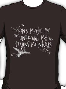 Wizard of Oz Inspired - Don't Make Me Release My Flying Monkeys - Chalkboard Art - Parody T-Shirt