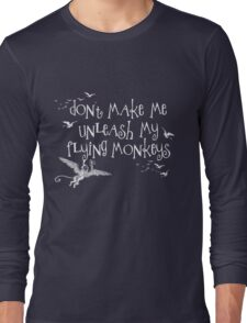 Wizard of Oz Inspired - Don't Make Me Release My Flying Monkeys - Chalkboard Art - Parody Long Sleeve T-Shirt