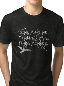 Wizard of Oz Inspired - Don't Make Me Release My Flying Monkeys - Chalkboard Art - Parody Tri-blend T-Shirt