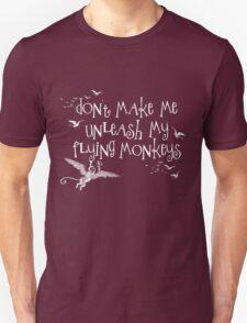 Wizard of Oz Inspired - Don't Make Me Release My Flying Monkeys - Chalkboard Art - Parody Unisex T-Shirt