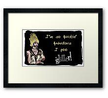 .... I pee GLITTER! Framed Print