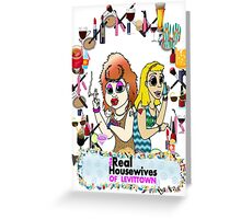 Real Housewives of Levittown Greeting Card