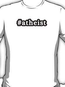 Atheist - Hashtag - Black & White T-Shirt