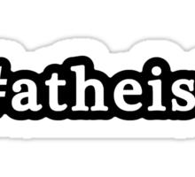 Atheist - Hashtag - Black & White Sticker