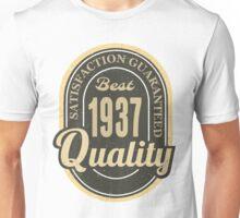 Satisfaction Guaranteed  Best  1937 Quality Unisex T-Shirt