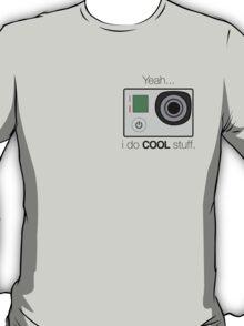 GOPRO - I do cool stuff T-Shirt