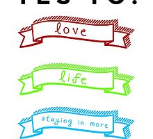 Love, Life, and Staying In More by jennalousie