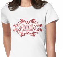 keep trying Womens Fitted T-Shirt