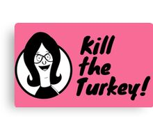 Kill The Turkey! Canvas Print
