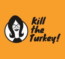 Kill The Turkey! by Teresa Juste