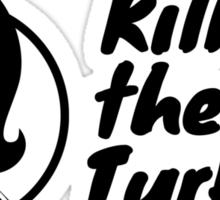 Kill The Turkey! Sticker