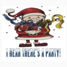 I Hear There's A Party Christmas T-shirt by Vickie Emms